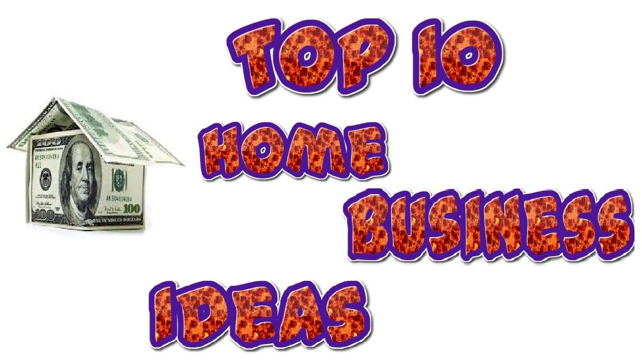 Top 10 Home Business Ideas You Can Start with Small Capital ...