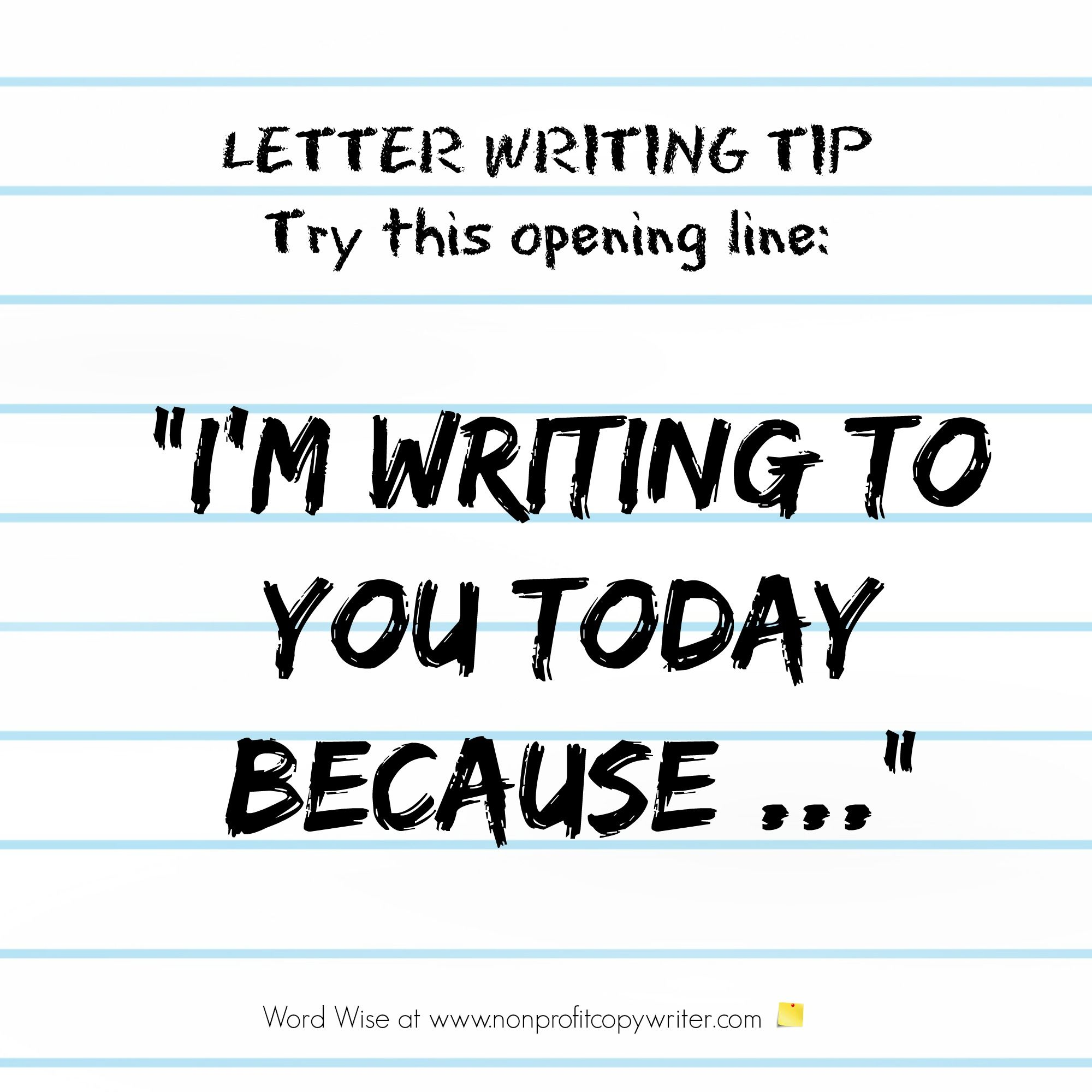 Letter writing tip try this great opening line college planning great opening line to use in all kinds of letters appeal letters cover letters madrichimfo Image collections