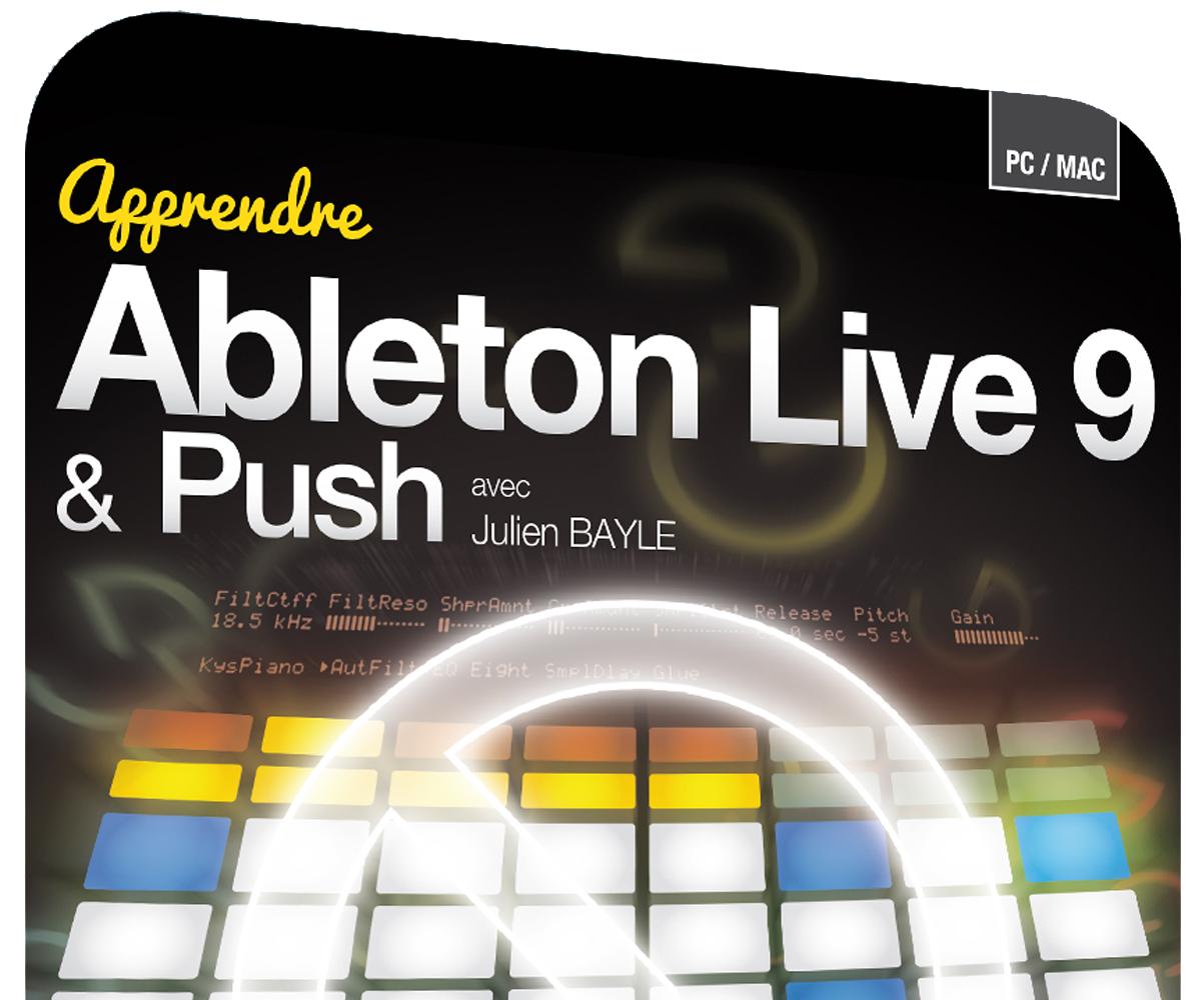Formation Ableton Live Suite 9 et Push en vidéo