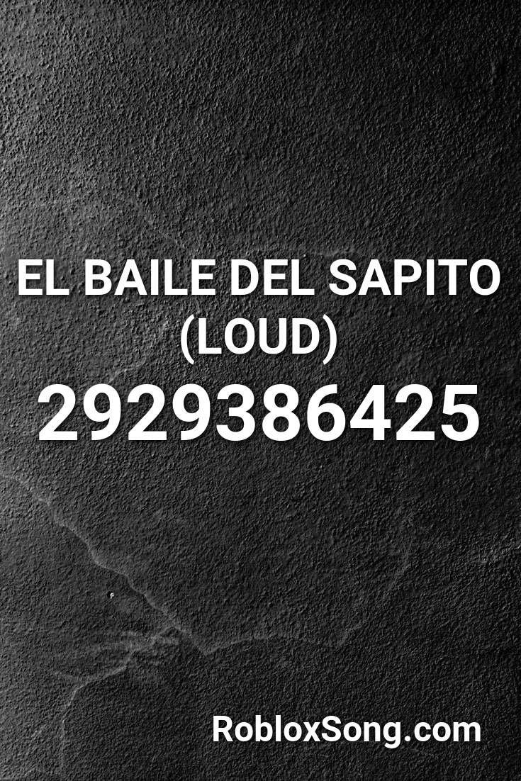 El Baile Del Sapito Loud Roblox Id Roblox Music Codes Roblox Codes Roblox Roblox Animation
