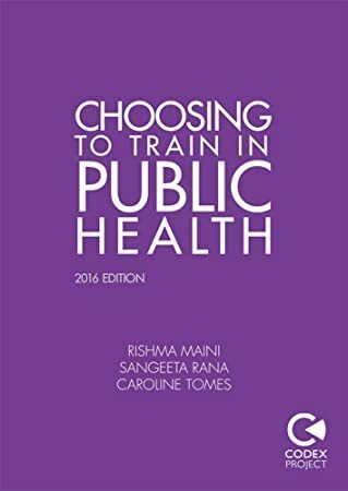 PDF Free Choosing to Train in Public Health 2e PDF Free Choosing to Train in Public Health 2e Author Rishma Maini Sangeeta Rana et al