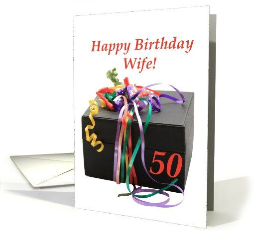 Wifes 50th Birthday Gift With Ribbons Card My Greeting Card