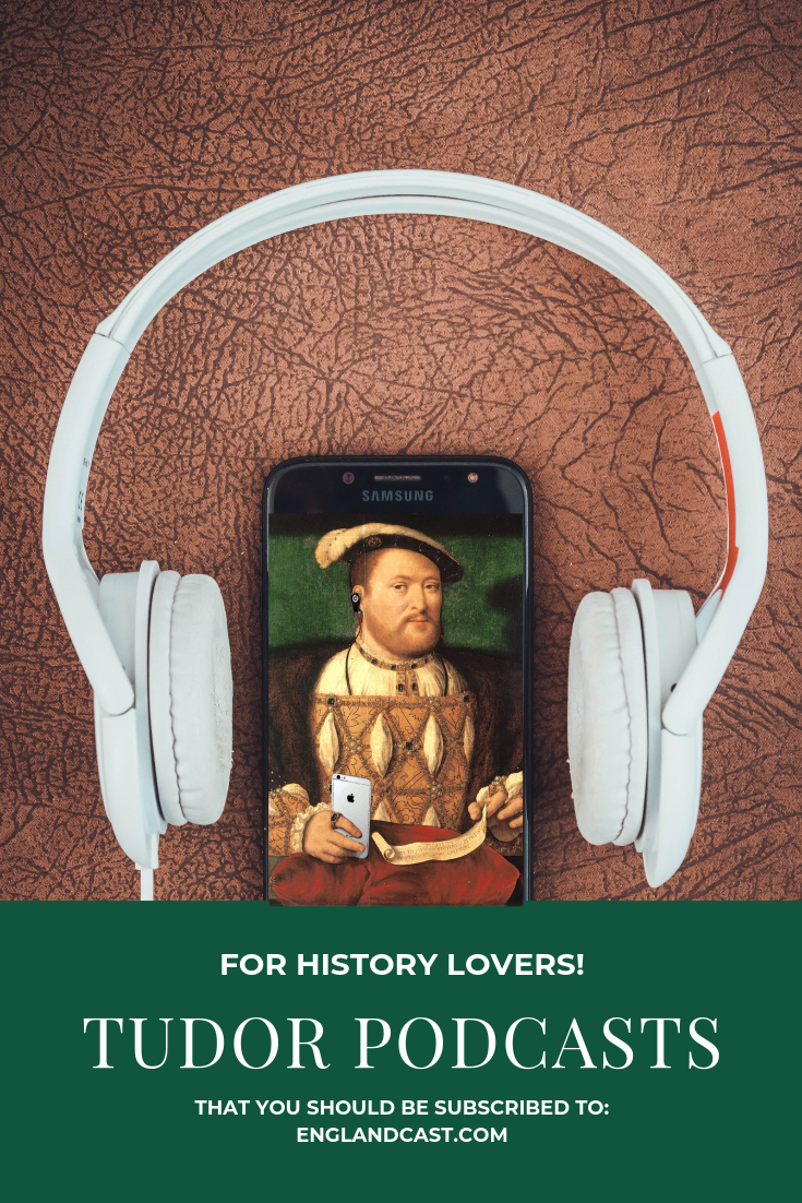 Photo of Tudor Podcasts for history lovers