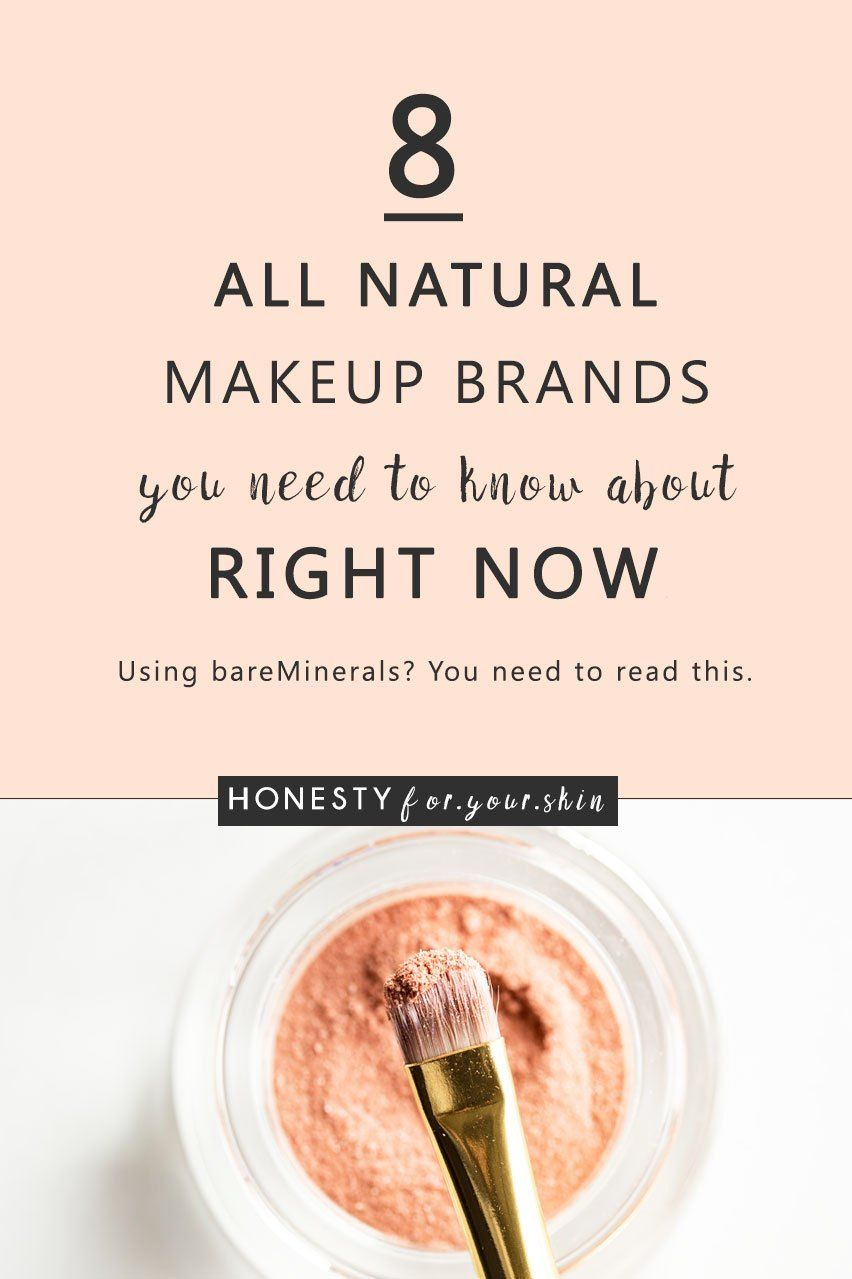8 Natural Makeup Brands You Need In Your Life | Honesty For Your Skin