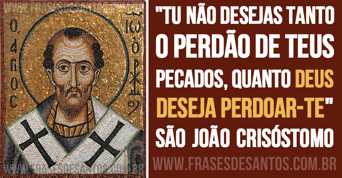 São João Crisóstomo | Frases de Santos | São joão crisóstomo, Perdão, Frases