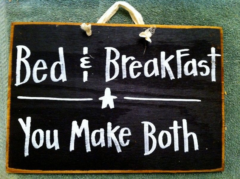 Bed and Breakfast You make both sign primitive wood fun