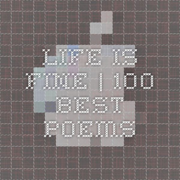 Life is fine | 100 Best Poems