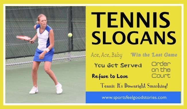 Sloagns Team Slogans, Sayings and Mottos for Tennis and Ping Pong. Team Slogans, Sayings and Mottos