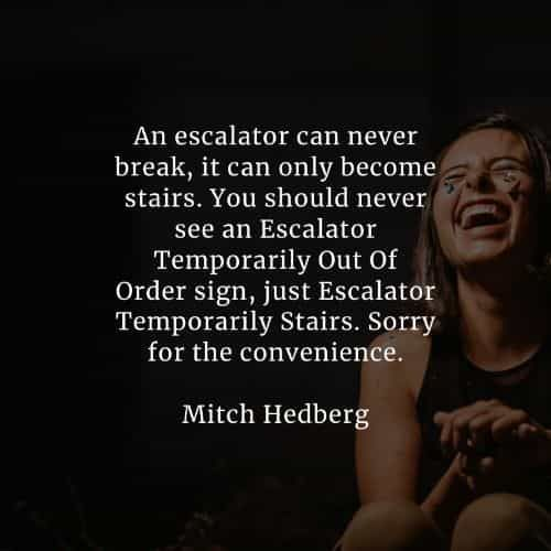 51 Famous quotes and sayings by Mitch Hedberg