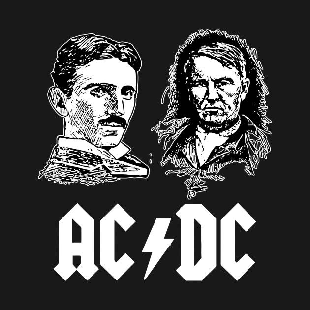 Check Out This Awesome Ac Dc Tesla Edison Design On Teepublic