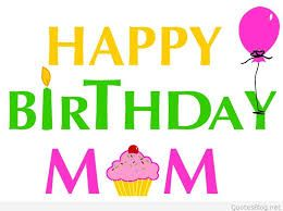 Image Result For Happy Birthday Mom Pictures Mum Birthday