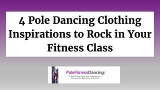 4 pole dancing clothing inspirations to rock in your fitness class is part of Dance Clothes Workout - 4poledancingclothinginspirationstorockinyourfitnessclass