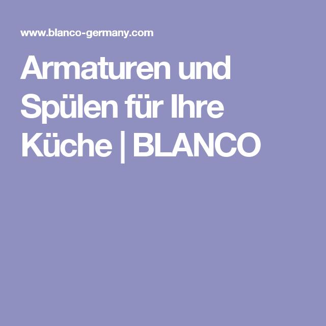 armaturen und spülen für ihre küche | blanco | hausbau_küche ... - Armatur Küche Blanco