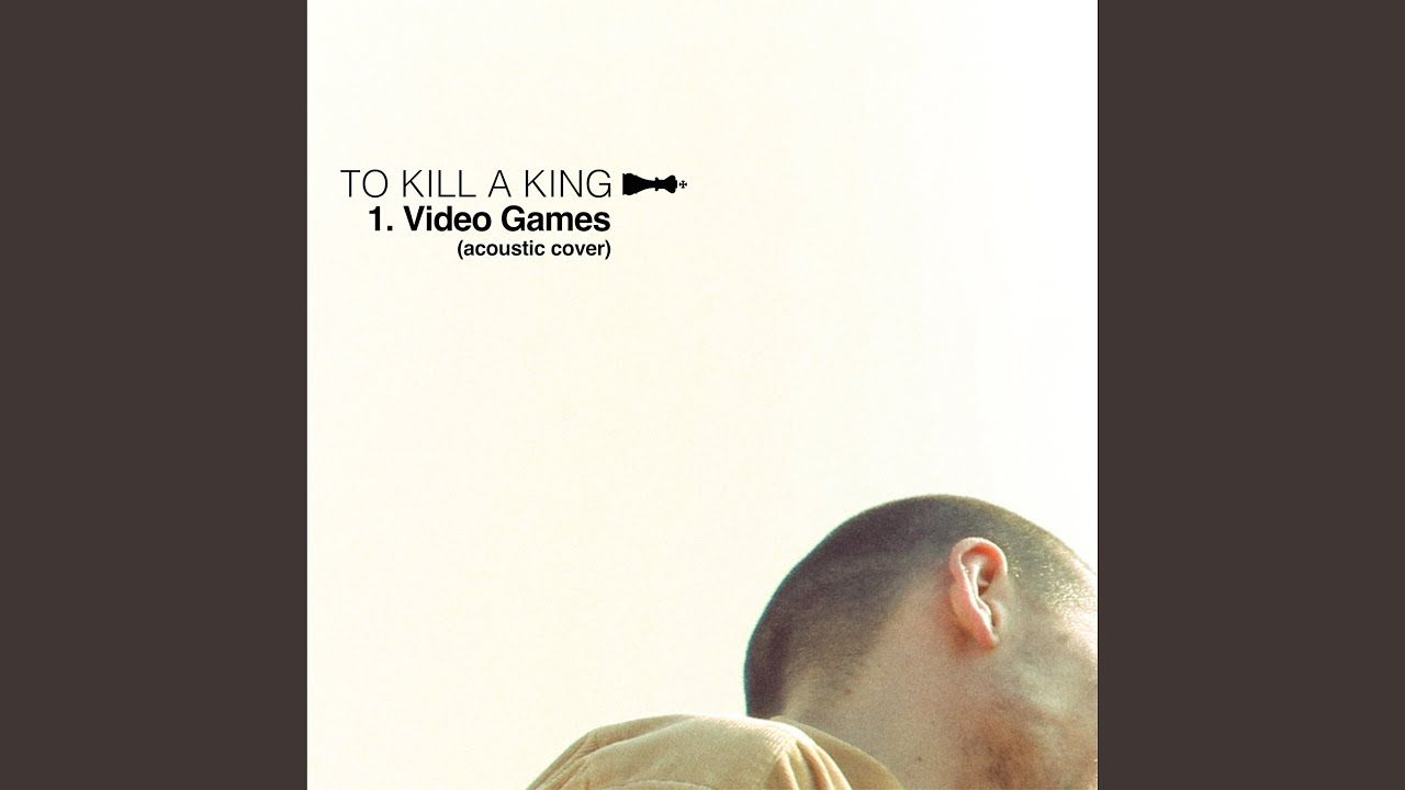 Video games cover by To kill a king #lanadelrey
