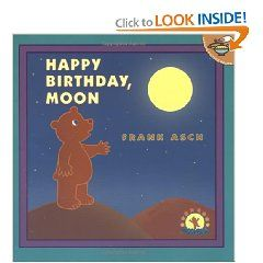 Happy Birthday Moon By Frank Asch Nonfiction Books Childrens Books Book Worth Reading