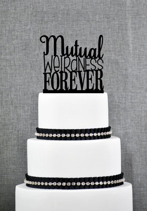 Mutual Weirdness Forever Cake Topper Modern Cake Topper Custom Fun