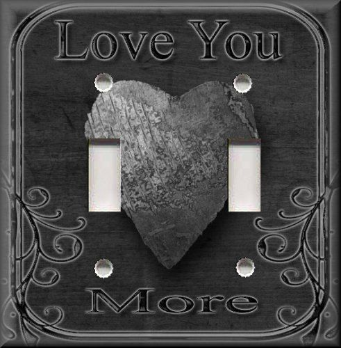 Primitive Home Decor - Light Switch Plate Cover - Love You More - Dark Grey #LunaGallerySwitchPlates