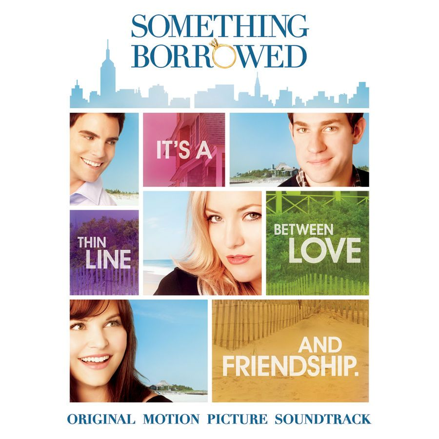 Something Borrowed (Original Motion Picture Soundtrack) by Various Artists on iTunes