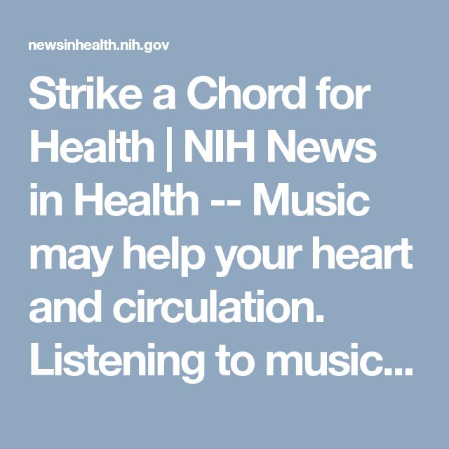 Strike A Chord For Health Nih News In Health Music May Help