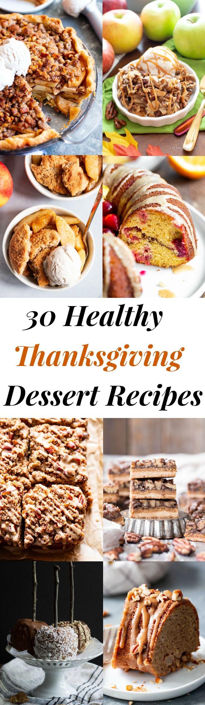 30 Healthy Thanksgiving Dessert Recipes Gluten Free Paleo Healthy Thanksgiving Desserts Thanksgiving Food Desserts Gluten Free Desserts Thanksgiving