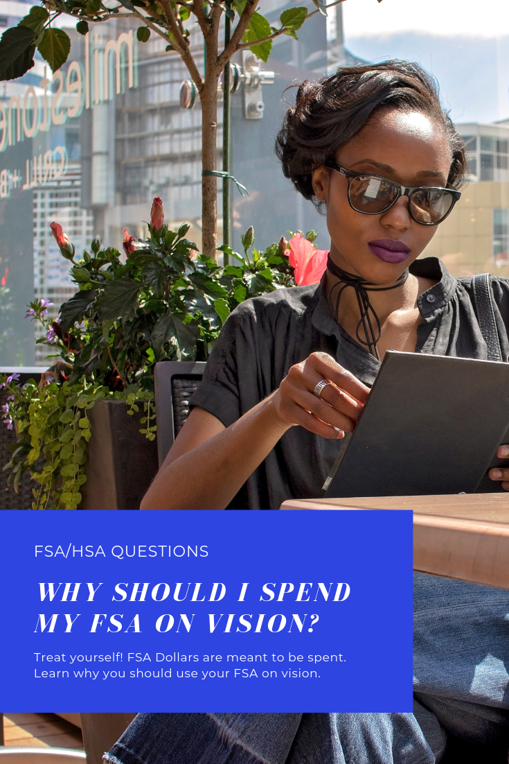 Why Should I Spend My Fsa On Vision Vision Insurance Visions