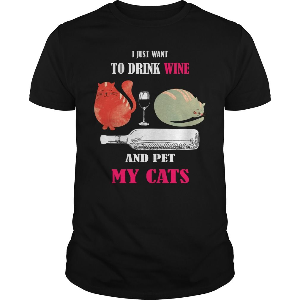 Get yours awesome Just Want To Drink Wine And Pet My Cats Shirts & Hoodies.  #gift, #idea, #photo, #image, #hoodie, #shirt, #christmas