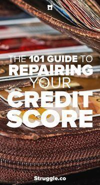 Der 101 Leitfaden zur Reparatur Ihrer Kredit-Score   – Credit
