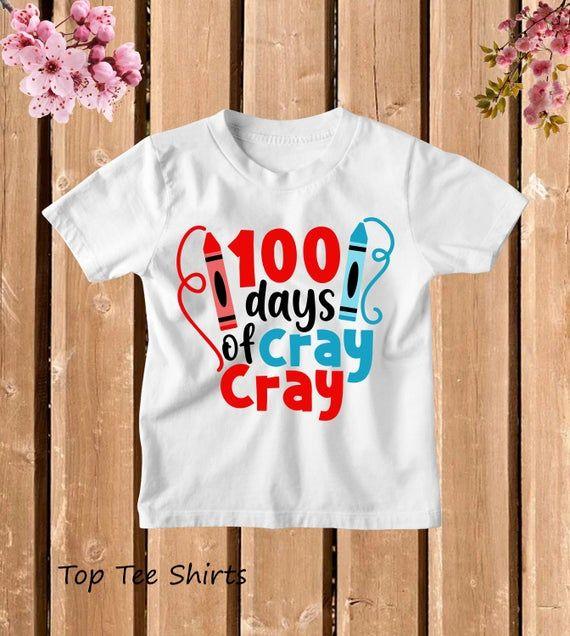 Kids shirt 100 Days of School T-Shirt 100 Days of Cray Cray One Hundred Days of School Shirt Back in School Tshirt Gift Best Gift