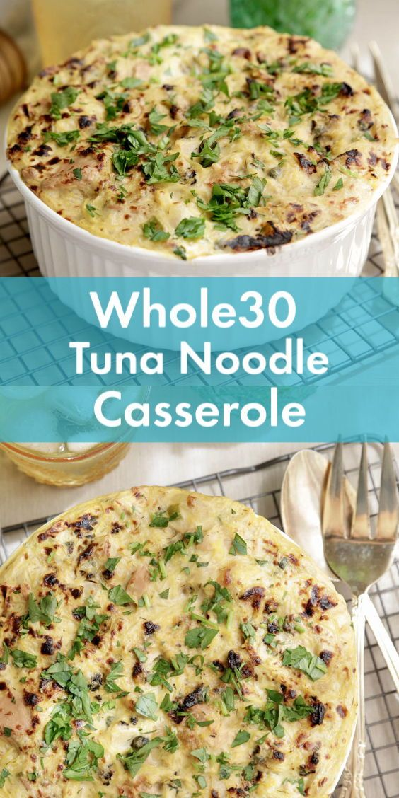 WHOLE30 TUNA NOODLE CASSEROLE | WHOLE30, DAIRY FRE