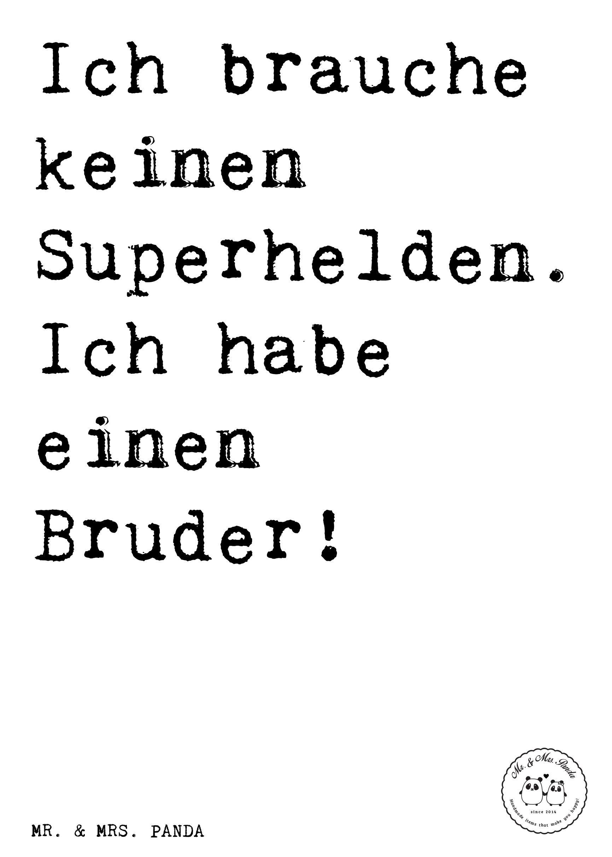 Spruch: Ich brauche keinen Superhelden. Ich habe einen Bruder