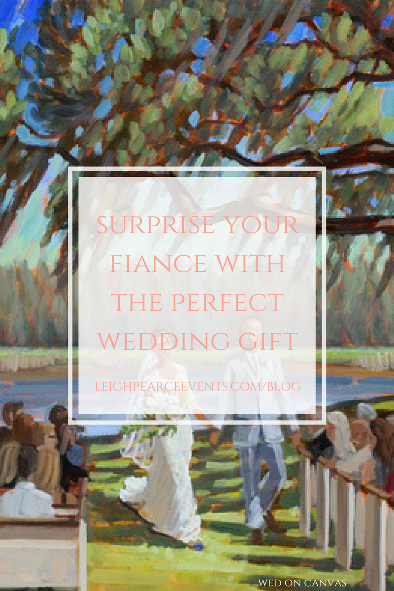 Leigh Pearce Events Blog Surprise Your Fiance With The Perfect Wedding Gift