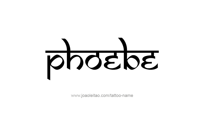 Phoebe Name Tattoo Designs Name Tattoo Designs Name Tattoos Name Tattoo