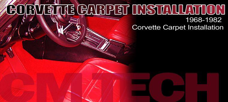 Corvette Carpet Install Lead 1 In 2020 Carpet Installation Carpet Cleaning Hacks Installation