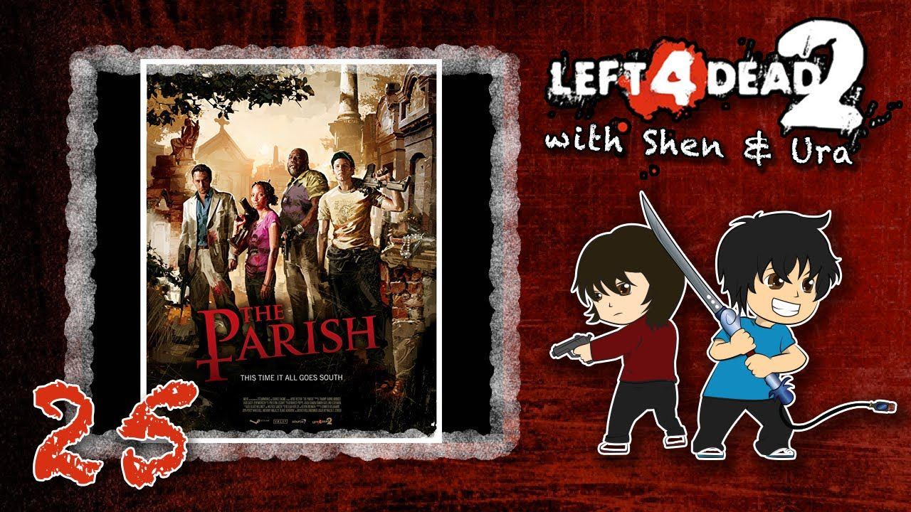 Left 4 Dead 2: Hakuna Matata (The Parish) - Part 25