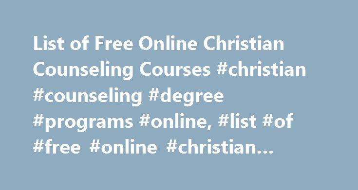 list of free online christian counseling courses #christian ...