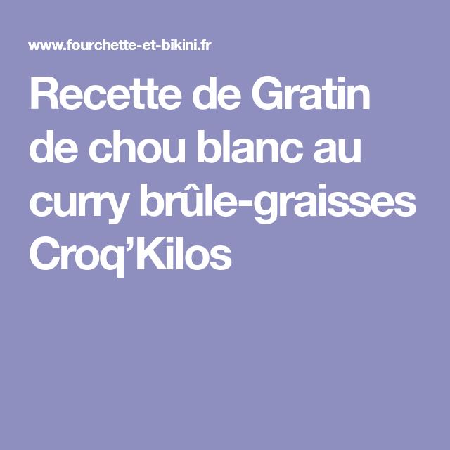 Recette de Gratin de chou blanc au curry brûle-graisses Croq'Kilos