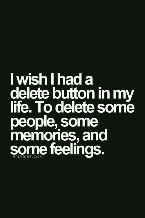 Wish i had a delete button quote