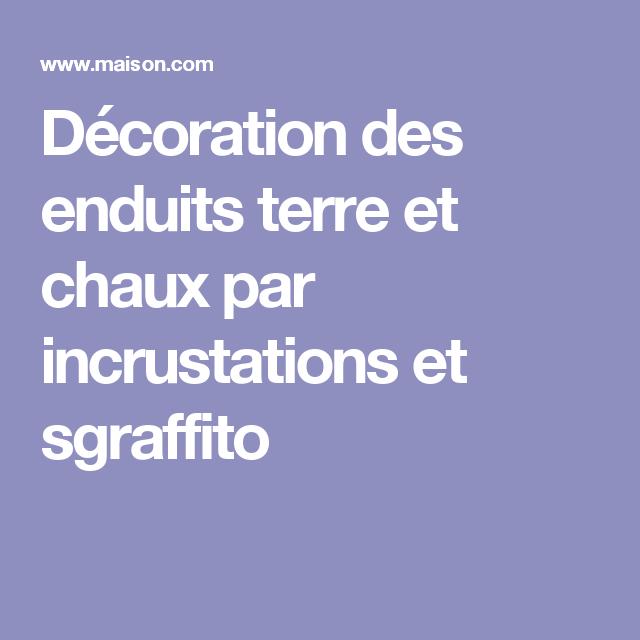Décoration Des Enduits Terre Et Chaux Par Incrustations Et Sgraffito