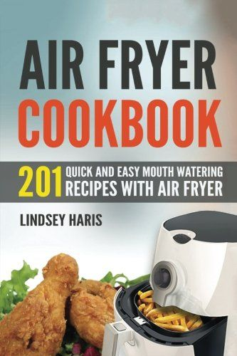 Air fryer cookbook 201 quick and easy mouth watering recipes with food forumfinder Gallery