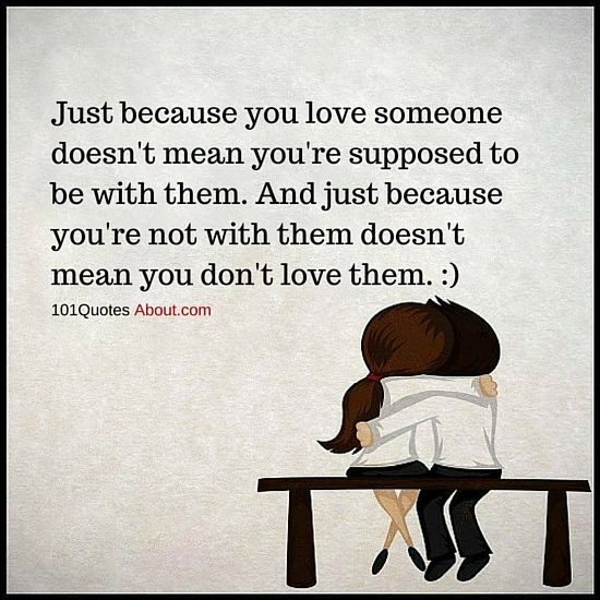 Love Quotes Just Because You Love Someone Doesn T Mean You Re Supposed To Be With Them Fate Quotes Loving Someone Quotes Quotes About Everything