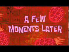 A Few Moments Later Hd Spongebob Sound Effect 1 Youtube In This Moment Teks Lucu Jenis Huruf Tulisan