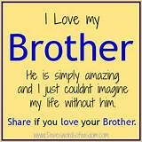 Proud Of My Brother Quotes Quotesgram My Brother Quotes Love My Brother Quotes Brother N Sister Quotes