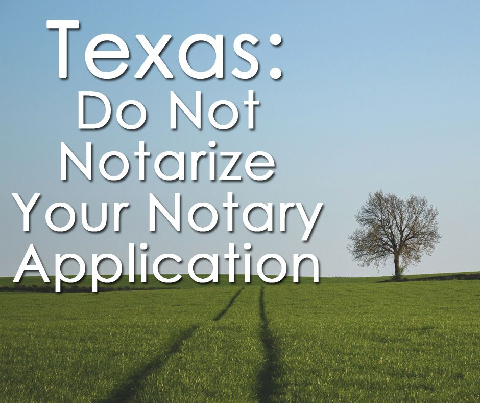 Texas notaries do not need to notarize their notary applications.