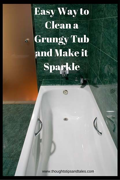 How To Clean Grungy Tub And Make It Sparkle With DIY Cleaner - Easy way to clean tub