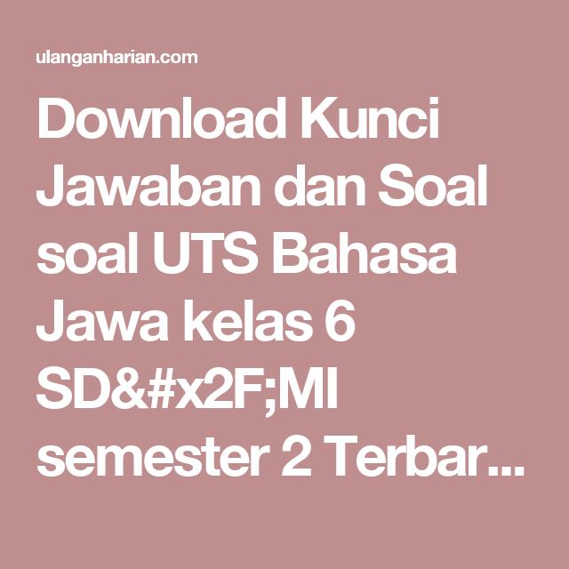Soal Uts Bahasa Jawa Kelas 6 Semester 2
