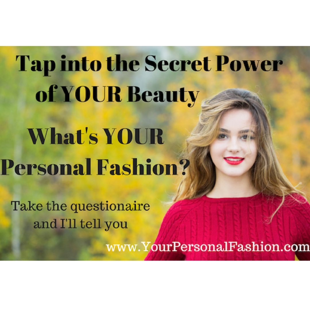 What S Your Personal Fashion Take The Questionnaire I Ll Tell You Personal Style Told You So Secret Power