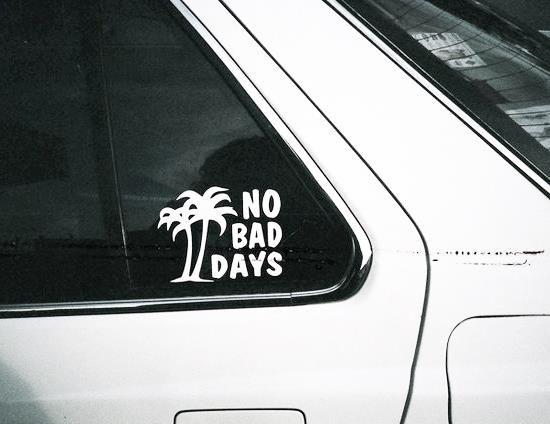 Statement Setzen No Bad Days Hier Entdecken Und Kaufen Http Sturbock Me Dnm Bad Day Dream Cars Car