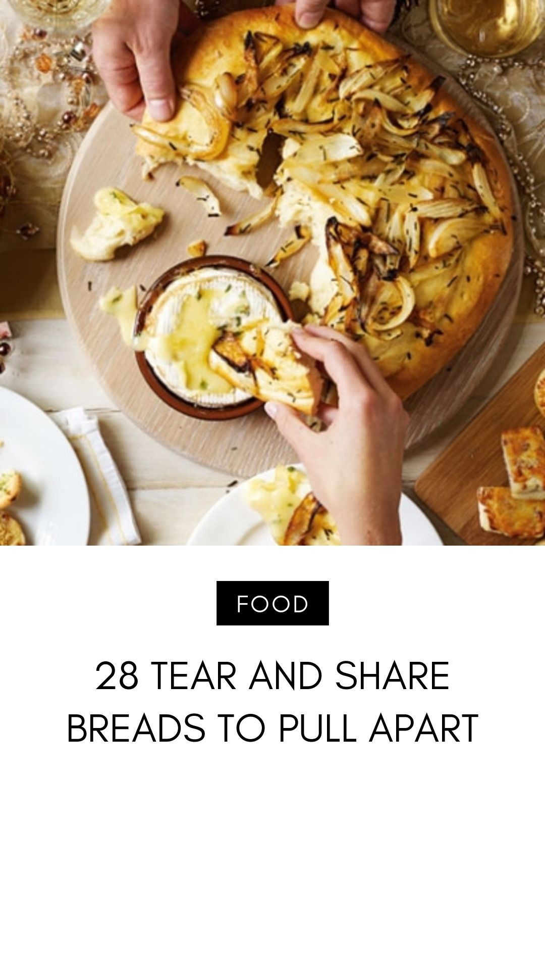 28 Tear and Share Breads to Pull Apart ... #tearandsharebread