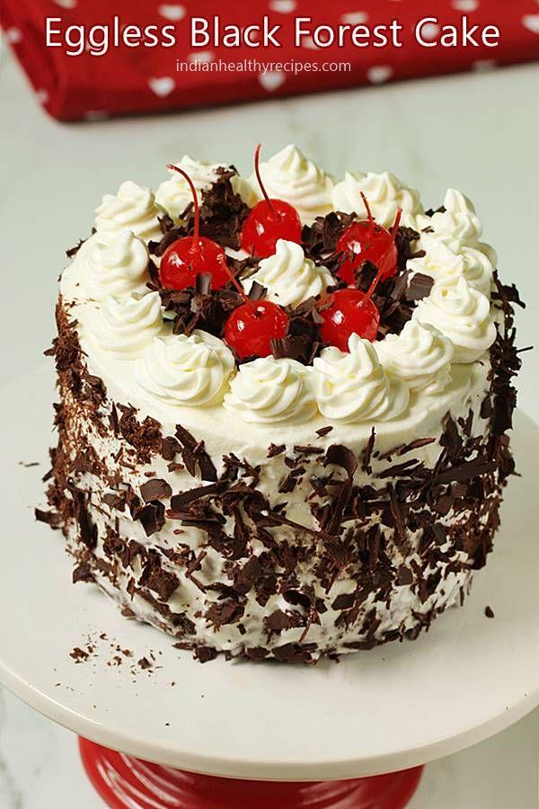 Eggless Black Forest Cake Recipe Recipe Black Forest Cake Recipe Easy Cake Recipes Eggless Desserts