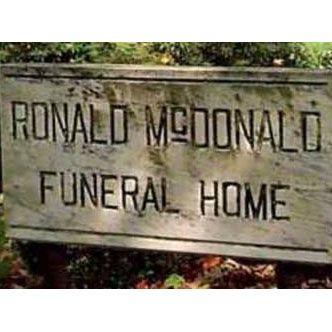 Ronald Mcdonald Funeral Home Funny Funeral Directing Embalmer